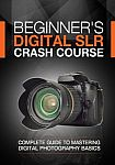 Beginner's Digital SLR Crash Course (Kindle Edition) FREE