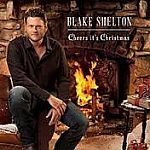 FREE MP3 Digital Download: Blake Shelton: Cheers, it's Christmas and more