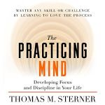 Audible - The Practicing Mind: Developing Focus and Discipline in Your Life $1