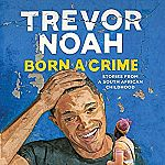 Born a Crime: Stories from a South African Childhood (Audible Book) FREE