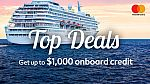 Up to $1,000 Onboard Credit When you book a cruise with your Mastercard