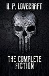 The Complete Fiction of H.P. Lovecraft - Kindle Edition FREE