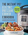 Instant Pot Electric Pressure Cooker Cookbook: Easy Recipes for Fast & Healthy Meals (Kindle E-Book) $1