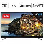 """TCL 75"""" Class 4K Ultra HD Roku LED LCD TV $1,349.99"""