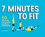 7 Minutes to Fit: 50 Anytime, Anywhere Interval Workouts (Kindle eBook) $0.60 (Org $12)