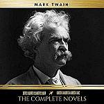 Mark Twain. The Complete Novels  [Audible Audiobook – Unabridged] $0.82