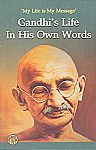 Gandhi's Life in His Own Words (Kindle Edition) $0.21
