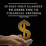10 Self-Help Classics to Guide You to Financial Freedom (Audible Audiobook) $0.82