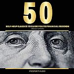 50 Self-Help Classics to Guide You to Financial Freedom [Audible] $0.82 and more