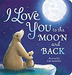 I Love You to the Moon and Back Board book $3.59 & More