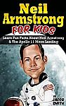 Neil Armstrong Biography for Kids Book: The Apollo 11 Moon Landing, With Fun Facts & Pictures [Kindle Book] - FREE