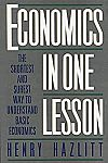 Economics in One Lesson: The Shortest and Surest Way to Understand Basic Economics [Kindle Edition] $1.99